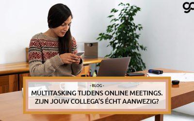 Multitasking tijdens online meetings. Zijn jouw collega's écht aanwezig?